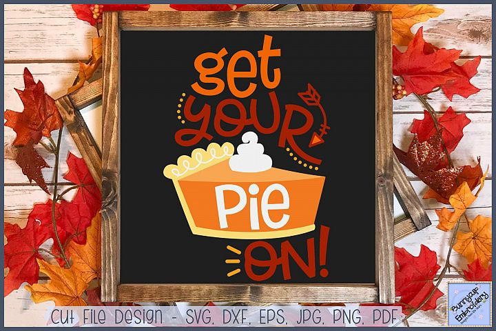 Get Your Pie On - SVG, Clipart, Printable