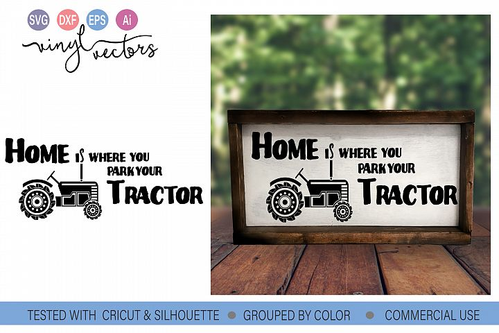 Home is where you park your tractor SVG DXF PNG Cut File