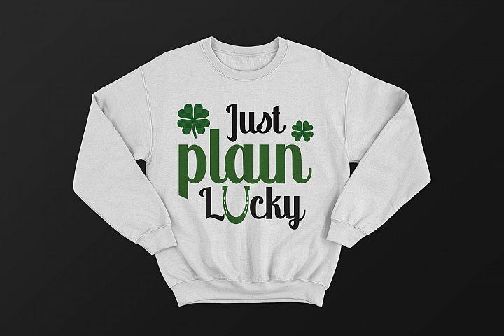 Just Plain Lucky - St. Patricks Day SVG Cut File.