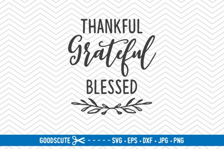 Thankful Grateful Blessed - SVG DXF JPG PNG EPS
