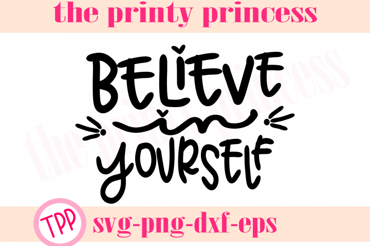 Believe in Yourself svg, Believe svg design file png dxf