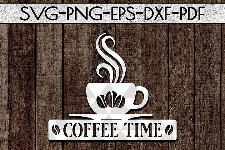 Coffee Time Sign Papercut Template, Cafe Decor SVG, DXF, PDF