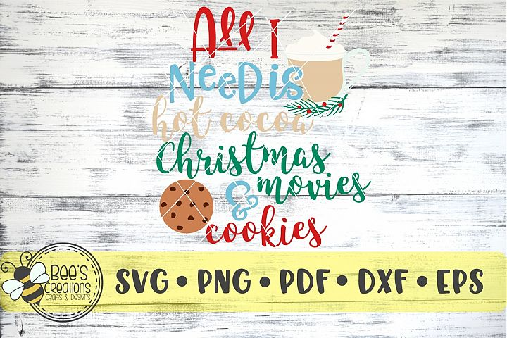 All I Need is Hot Cocoa Christmas Movies & Cookies SVG