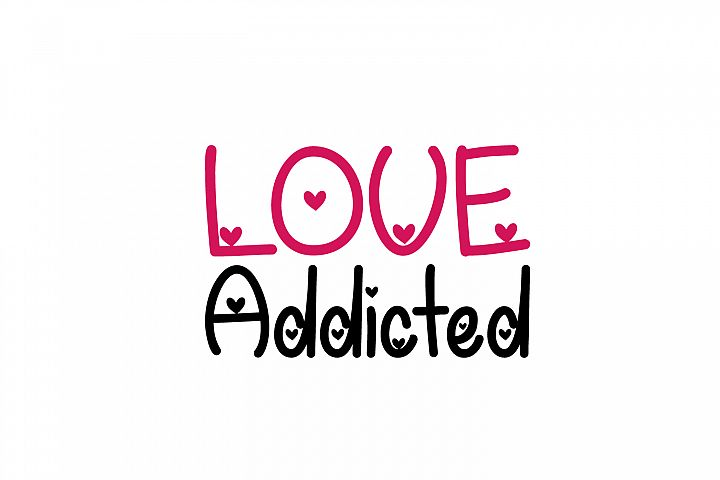 Love Addicted - SVG DXF EPS PNG Cutting File