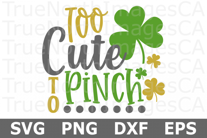 Too Cute to Pinch - St Patricks Day SVG Cut File