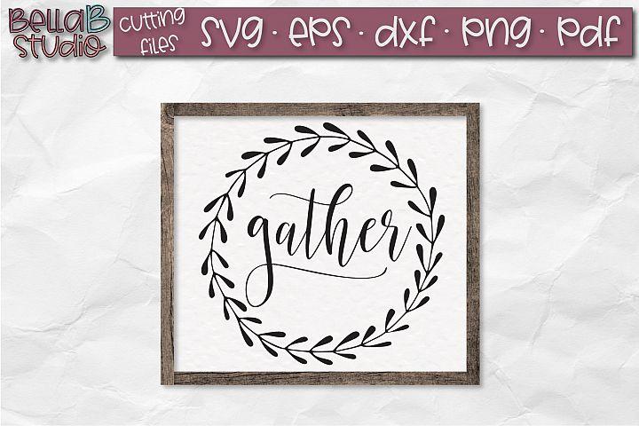 Gather SVG File, Gather Sign SVG File, Wreath SVG