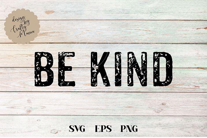 Be Kind SVG, PNG, EPS, Sublimation, Nice File