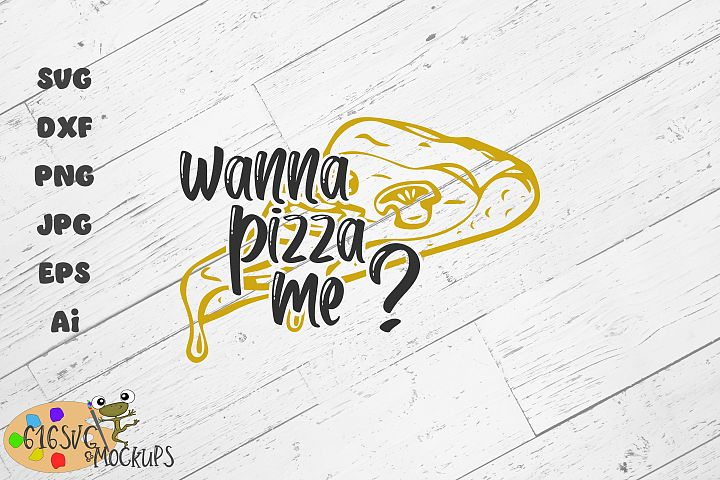 Wanna Pizza Me? SVG