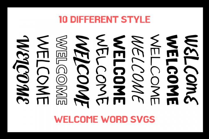 10 Different Style WELCOME Word SVGs For Crafters