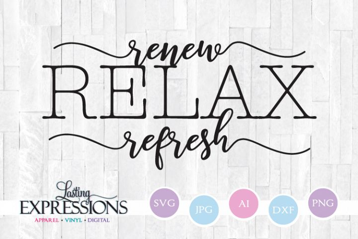 Relax Renew Refresh // Bathroom Design // SVG Quote Design