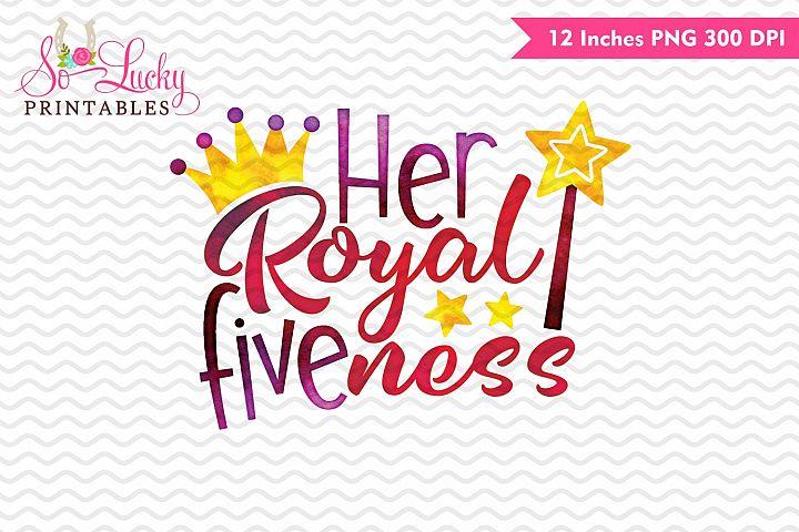 Her royal fiveness watercolor sublimation design