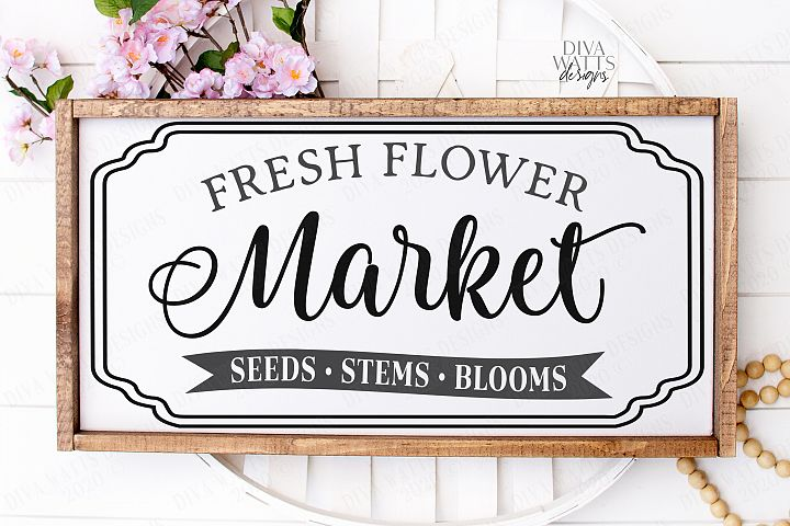 Fresh Flower Market Seeds Stems Blooms - Farmhouse Sign SVG