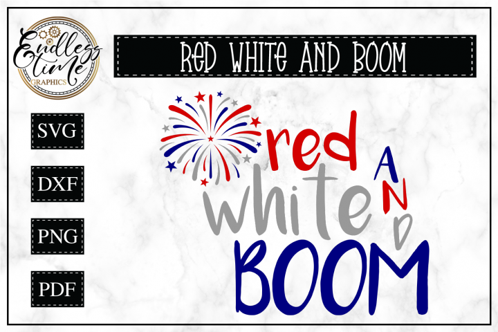 Red White Boom- Patriotic SVG Cut File