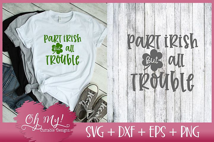 Part Irish but All Trouble - SVG DXF EPS PNG Cutting File