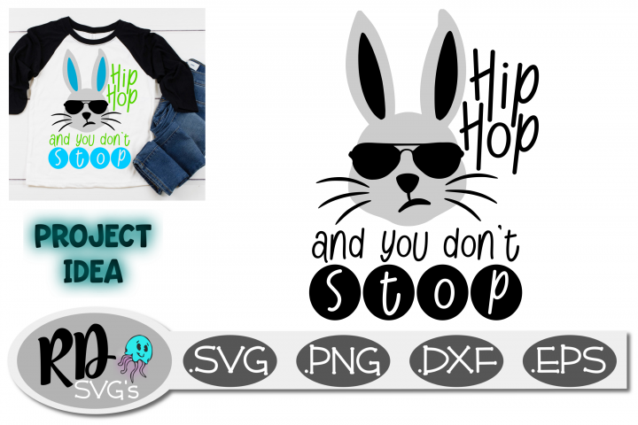 Hip Hop and You Dont Stop - An Easter cut file SVG