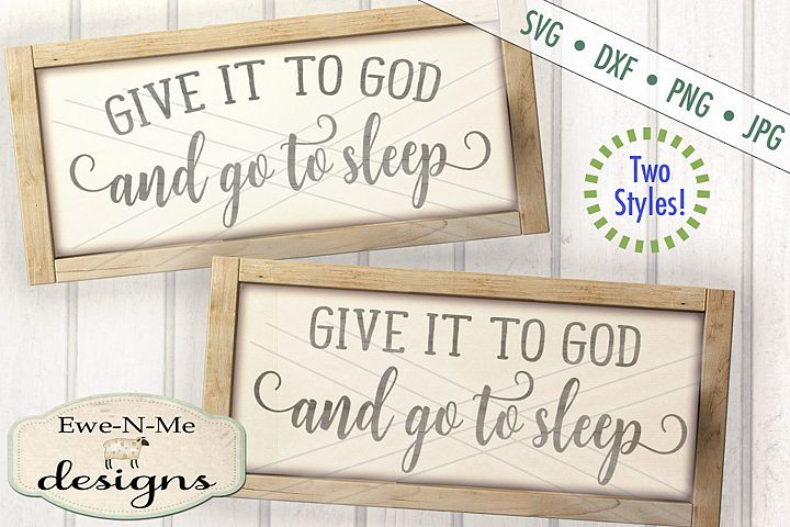 Give It To God And Go To Sleep SVG DXF Cut File