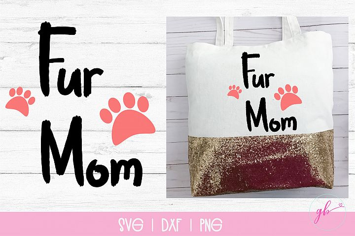 Fur mom SVG, DXF, PNG, Dog, Pet