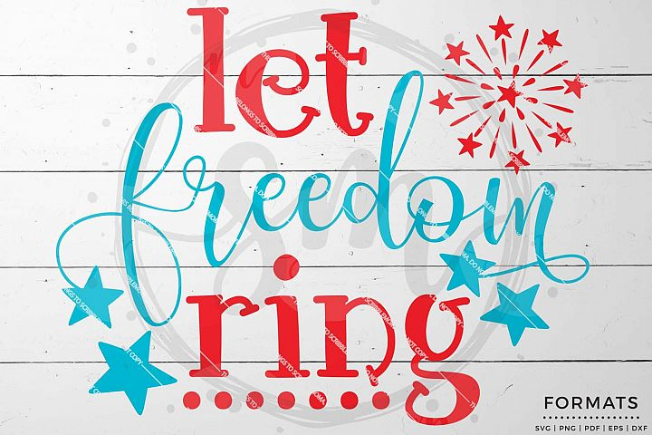 Let Freedom Ring Fourth of July svg