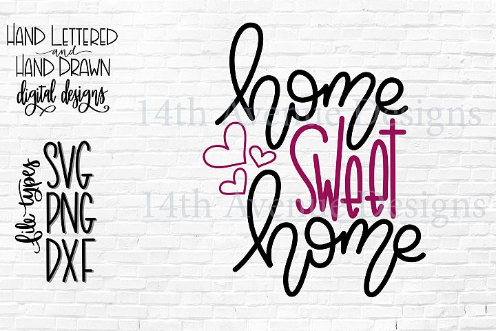 Home Sweet Home SVG, Hand Lettered, Home Cut File