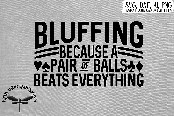Bluffing - Because A Pair Of Balls Beats Everything