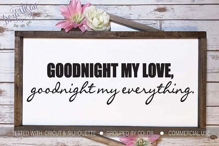 Goodnight My Love Goodnight My Everything SVG