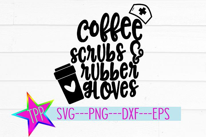 Nurse svg, Coffee Scrubs Cutting File png dxf eps