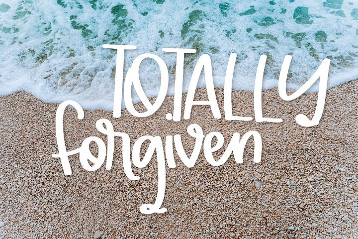 Totally Forgiven - A Fun hand lettered type!