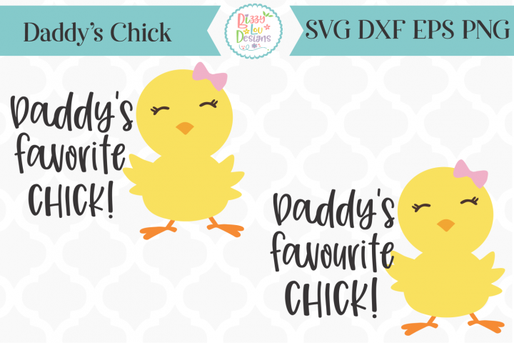 Daddys Favorite Chick SVG I Daddys Favourite Chick SVG