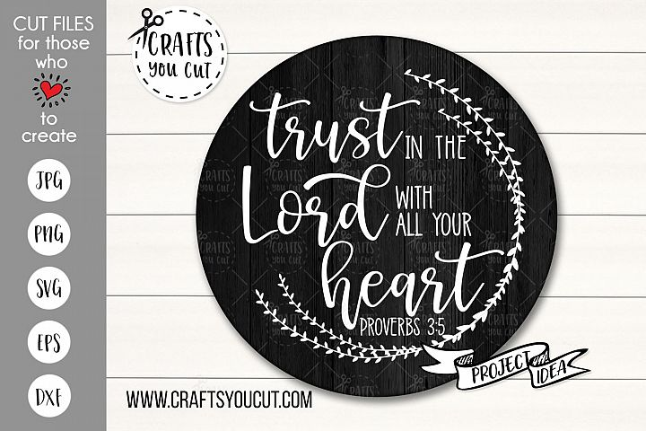 Trust In The Lord With All Your Heart - A Christian SVG File