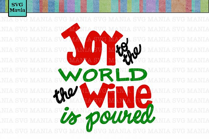 Joy to the World Christmas Wine Glass SVG File, Wine Saying