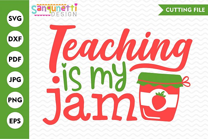 Teaching is my jam SVG, back to school cutting file