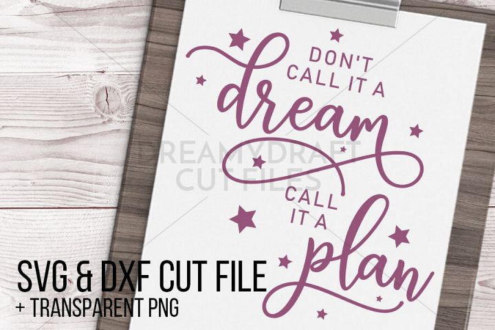 Dont call it a dream, call it a plan SVG & DXF cut file