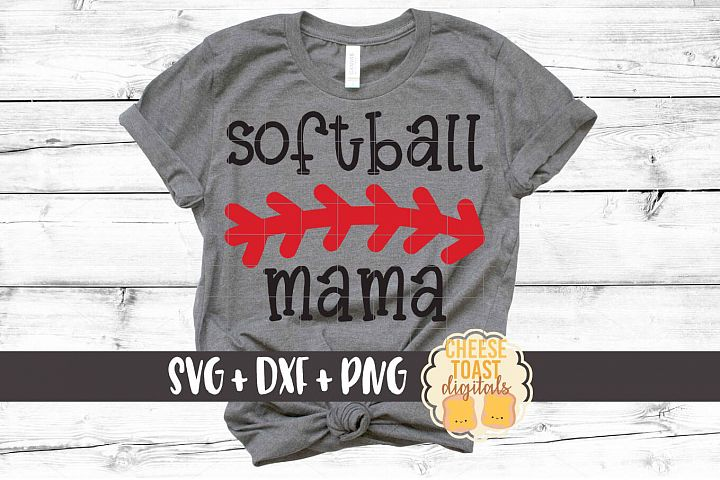 Softball Mama - Softball SVG PNG DXF Cut Files