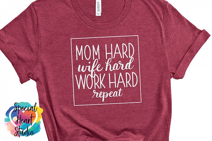 Mom Hard Wife Hard Work Hard repeat - A hand lettered SVG