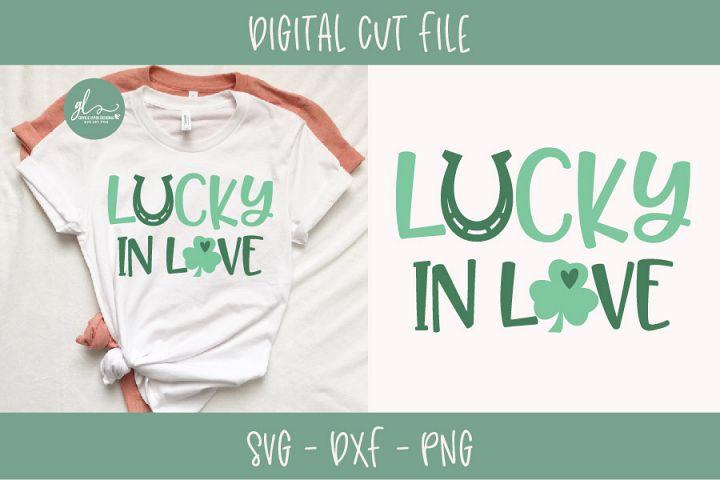 Lucky In Love - St Patricks Day SVG