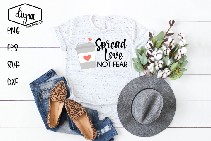 Spread Love Not Fear - An Inspirational SVG Cut File
