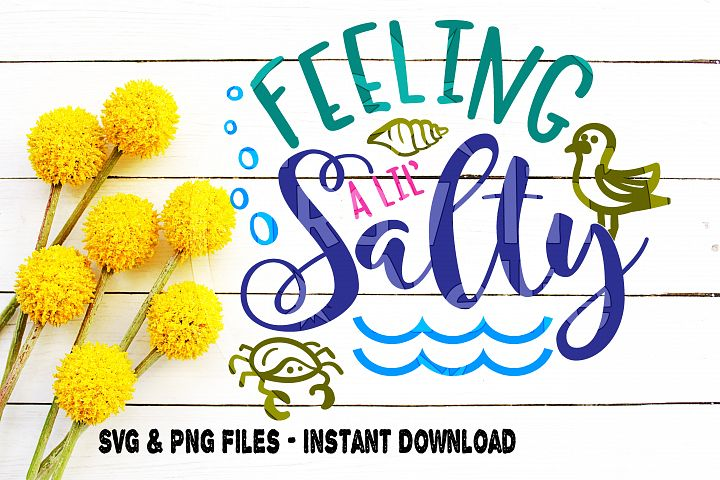 Feeling Salty Beach SVG Quote Summer Time Emotiton