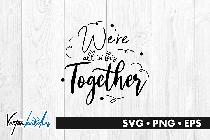 Were all in this together quote svg