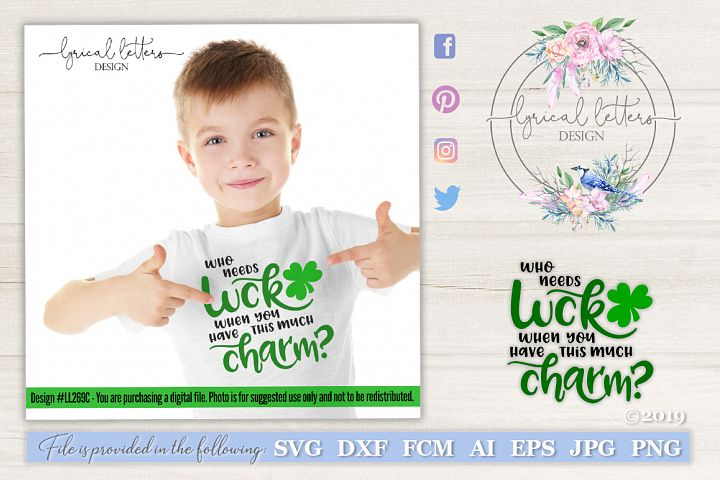 NEW! Who Needs Luck When You Have Charm SVG DXF LL269C