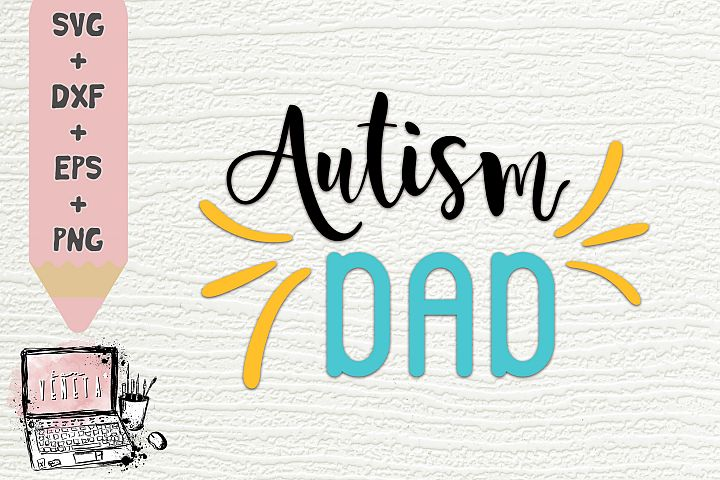 Autism DAD | Autism Quotes | Spectrum | SVG, DXF | Cut file