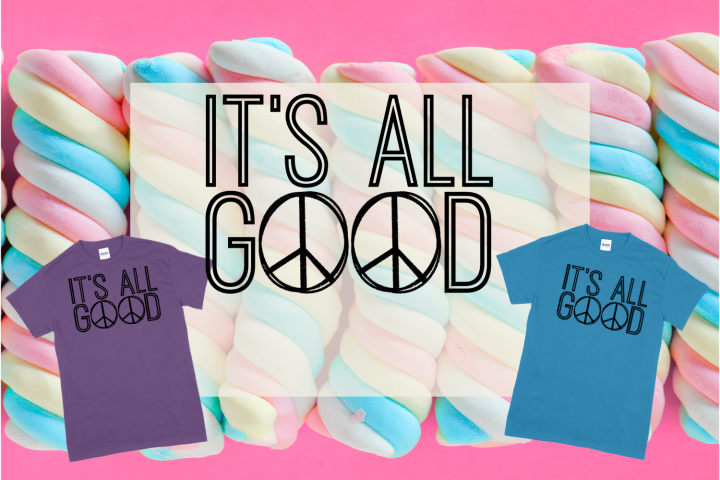 All Good Sublimation Digital Download