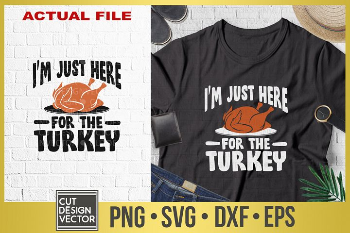 Im Just Here For the Turkey SVG