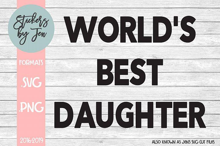 Worlds Best Daughter SVG Cut File