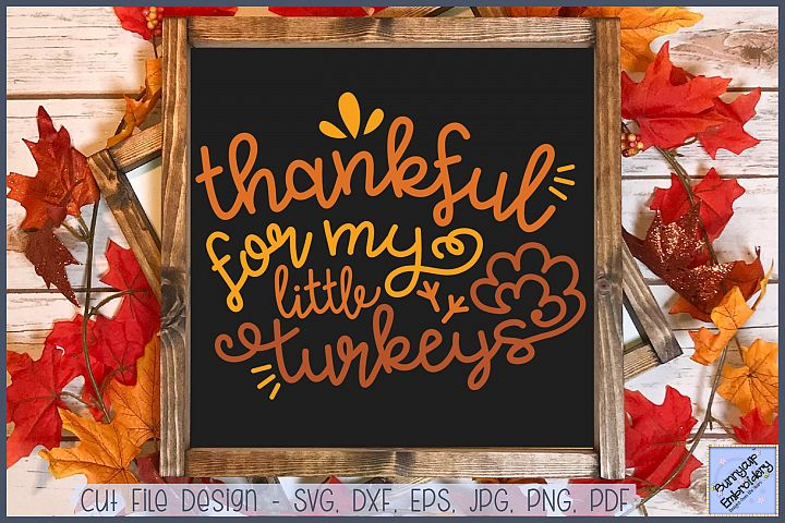 Thankful For My Little Turkey - SVG, Clipart, Printable