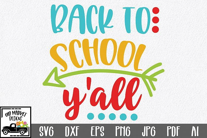 Back to School Yall SVG Cut File - DXF EPS PNG JPG AI PDF