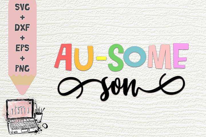 AU-SOME son | Autism Quotes | Awesome | SVG, DXF | Cut file