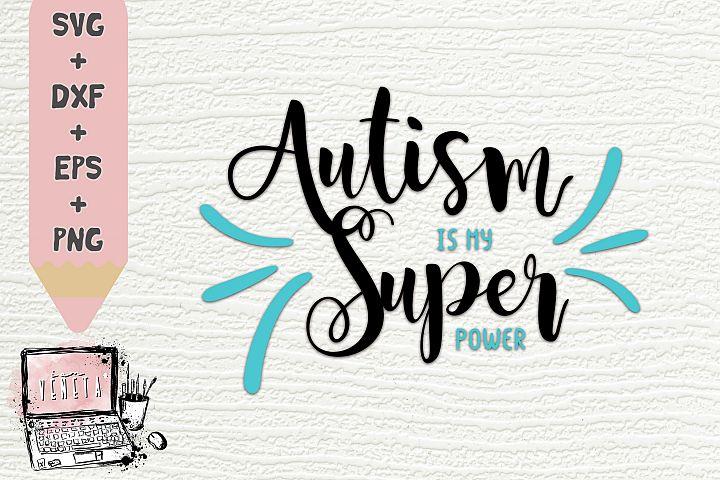 Autism is my Super power | Autism Quotes| SVG, DXF| Cut file