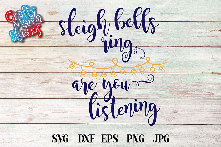 Sleigh Bells Ring Are You Listening SVG, Christmas SVG