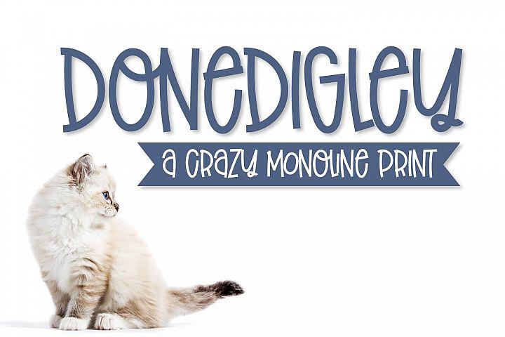 Donedigley - A Crazy Monoline Print Font!