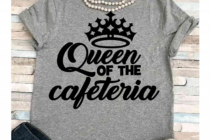 Cafeteria svg TWO different files! SVG DXF JPEG Silhouette Cameo Cricut Queen svg iron on Queen of the cafeteria svg Lunch lady svg